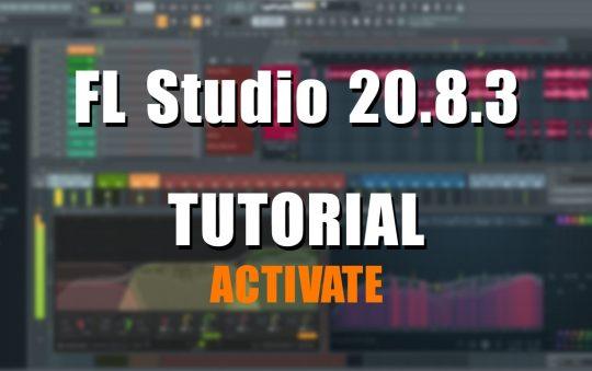 FL Studio 20.8.3 Hướng Dẫn Cài Đặt & Active | FREE