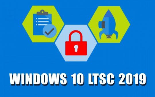 Windows 10 LTSC 2019 ISO (32/64-bit) | Google Drive